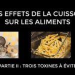 Trois toxines à éviter – Les effets de la cuisson (partie II)