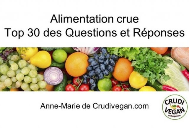 30 Questions et réponses sur l'alimentation crue