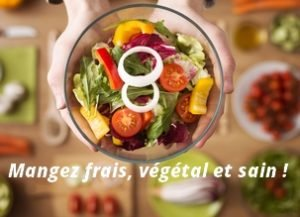 Mangez frais, végétal et sain !
